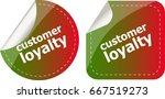 customer loyalty stickers set... | Shutterstock . vector #667519273