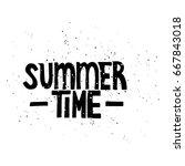 summer time. vector lettering...   Shutterstock .eps vector #667843018
