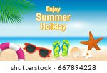 enjoy summer holiday background.... | Shutterstock .eps vector #667894228