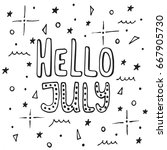hello  july   hand drawn summer ... | Shutterstock .eps vector #667905730