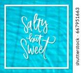 trendy hand lettering poster.... | Shutterstock .eps vector #667951663
