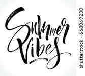 summer vibes lettering. modern... | Shutterstock .eps vector #668069230