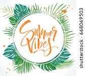 summer vibes lettering... | Shutterstock .eps vector #668069503