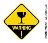 warning   broken glass sign.... | Shutterstock .eps vector #668081068