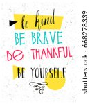 be kind  be brave  be thankful  ... | Shutterstock .eps vector #668278339