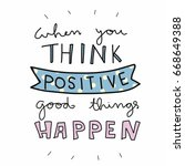 when you think positive good... | Shutterstock .eps vector #668649388