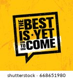 the best is yet to come.... | Shutterstock .eps vector #668651980