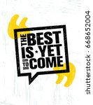 the best is yet to come.... | Shutterstock .eps vector #668652004