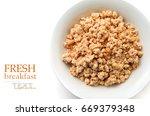 oat granola breakfast cereal... | Shutterstock . vector #669379348