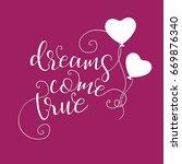 dream come true   hand drawn... | Shutterstock .eps vector #669876340