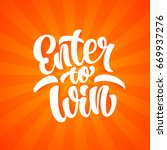 enter to win lettering text... | Shutterstock .eps vector #669937276