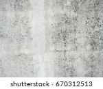 old grungy texture  grey... | Shutterstock . vector #670312513