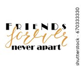 friends forever never apart.... | Shutterstock .eps vector #670333330