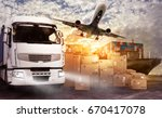 truck  aircraft and cargo ship... | Shutterstock . vector #670417078