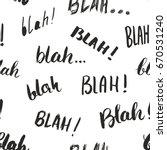 blah  blah words hand written... | Shutterstock .eps vector #670531240