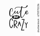 cute but crazy girl t shirt... | Shutterstock .eps vector #670570156