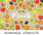 eat more fruits. hand drawn... | Shutterstock .eps vector #670621270