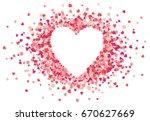 heart shape pink confetti... | Shutterstock . vector #670627669