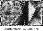 grunge black and white circle... | Shutterstock . vector #670803778