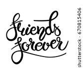 friend forever phrase. hand...   Shutterstock .eps vector #670815406