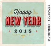 vintage vector 2018 happy new... | Shutterstock .eps vector #670864288