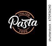 pasta hand written lettering... | Shutterstock .eps vector #670936240