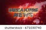 breaking news graphics world...   Shutterstock . vector #671030740