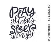 play all day  sleep all night.... | Shutterstock .eps vector #671283160