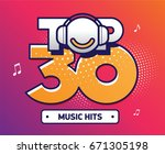 top 30 music hits sign symbol... | Shutterstock .eps vector #671305198
