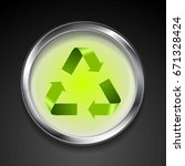metal button with green recycle ... | Shutterstock . vector #671328424