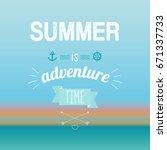 illustration of summer is... | Shutterstock . vector #671337733