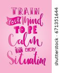 train your mind to be calm  in... | Shutterstock .eps vector #671351644
