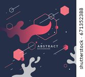 Trendy abstract background. Composition of geometric shapes and splash. Vector illustration | Shutterstock vector #671352388