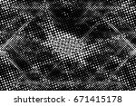 grunge black and white circle... | Shutterstock . vector #671415178