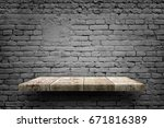 wooden shelf white brick... | Shutterstock . vector #671816389
