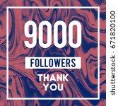 9000 followers a thank you...   Shutterstock . vector #671820100