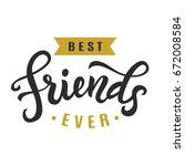best friends ever. friendship... | Shutterstock .eps vector #672008584