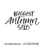 biggest autumn sale card. ink... | Shutterstock .eps vector #672025948