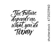 the future depends on what you... | Shutterstock .eps vector #672025960