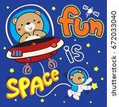 cute astronauts teddy bear... | Shutterstock .eps vector #672033040