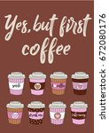 yes but first coffee   vector... | Shutterstock .eps vector #672080176