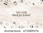 welcome back to school... | Shutterstock .eps vector #672089476