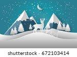 deer and snow mountain. vector...   Shutterstock .eps vector #672103414