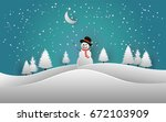 pines and snowman in snow... | Shutterstock .eps vector #672103909
