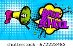 pop art advertising back school ... | Shutterstock .eps vector #672223483