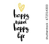happy mind happy life positive... | Shutterstock .eps vector #672514303