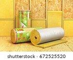 a rolls of insulation glass... | Shutterstock . vector #672525520