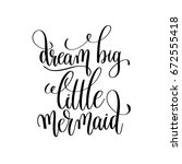 dream big little mermaid black... | Shutterstock .eps vector #672555418