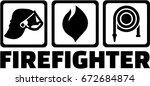 firefighter with icons   helmet ... | Shutterstock .eps vector #672684874