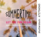 Summertime Quotes Summertime Let Fun Begin Stock Photo Edit Now